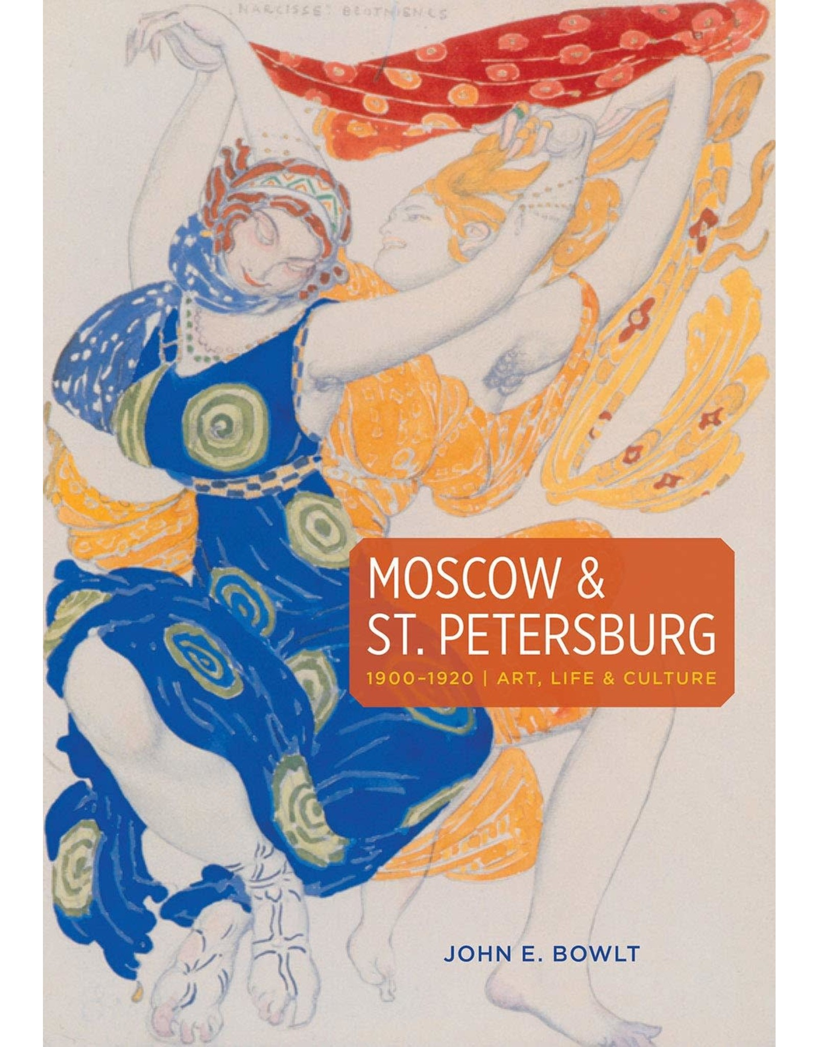 Moscow & St. Petersburg: Art, Life and Culture of the Russian Silver Age