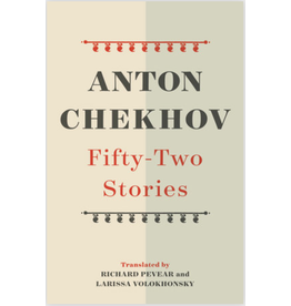 Fifty-Two Stories by Anton Chekhov