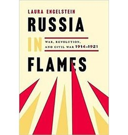 Russia In Flames: War, Revolution, and Civil War