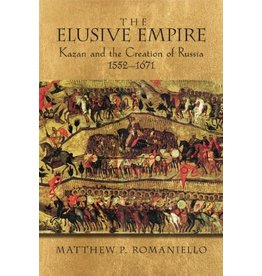 The Elusive Empire: Kazan and the Creation of Russia