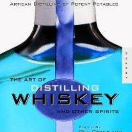 The Art of Distilling Whiskey