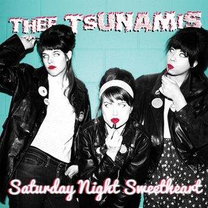 Records Thee Tsunamis / Saturday Night Sweetheart