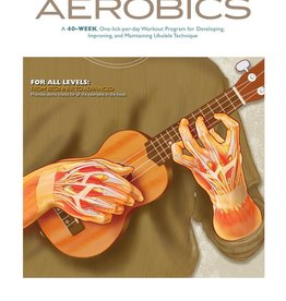 Hal Leonard Ukulele Aerobics: For All Levels, from Beginner to Advanced