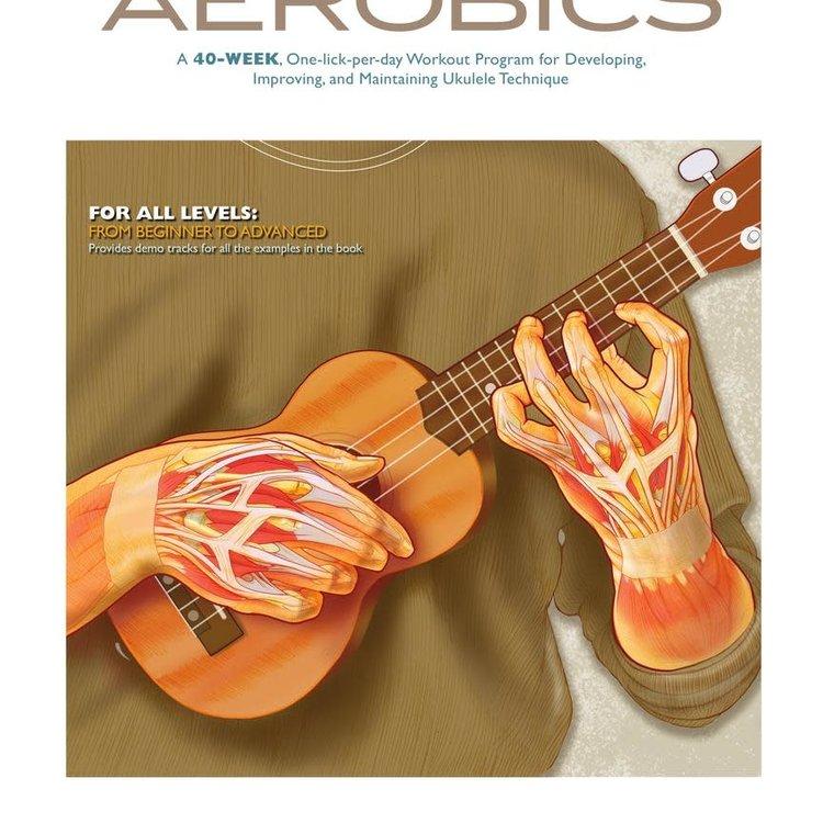 Hal Leonard Ukulele Aerobics: For All Levels, from Beginner to Advanced