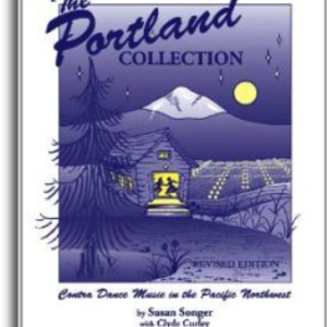 Portland Collection The Portland Collection Contra Dance Music in the Pacific Northwest Book 1