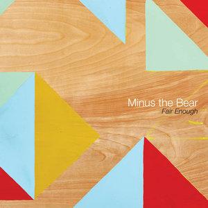 Fair Enough / Minus The Bear