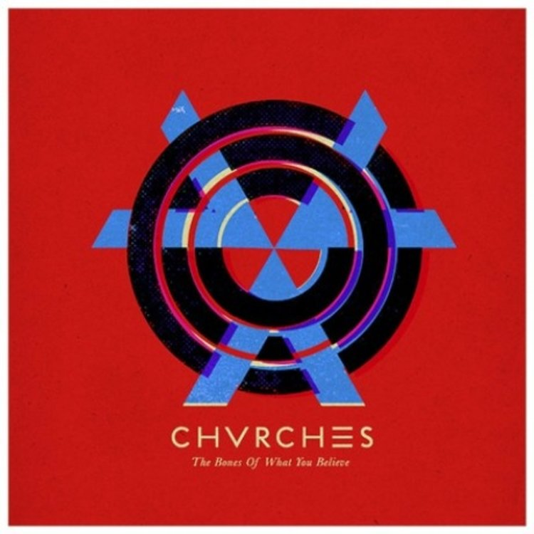 Records Chvrches / Bones of What You Believe