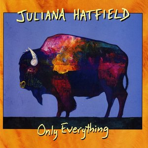Juliana Hatfield / Only Everything (ROG Limited Edition)