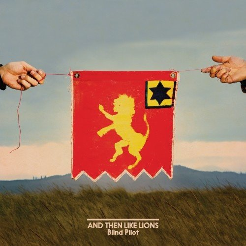 Records Blind Pilot / And Then Like Lions