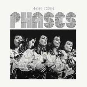Angel Olsen / Phases