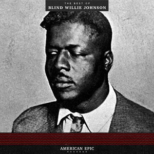 Records American Epic: The Best of Blind Willie Johnson