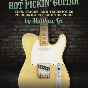 Hal Leonard Nashville Hot Pickin' Guitar: Tips, Tricks and Techniques to Sound Just Like the Pros!