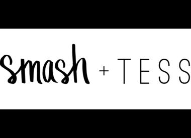 Smash + Tess