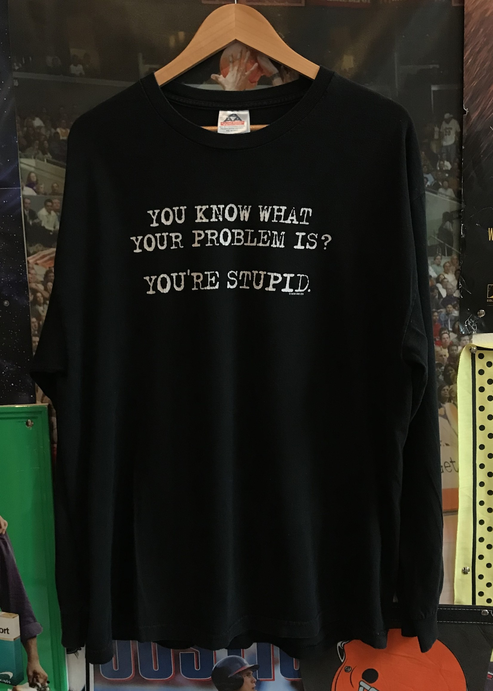 4502you know what your problem is tee sz. XL