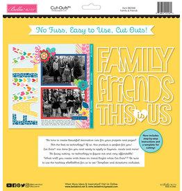 BELLA BLVD Family & Friends Cut Outs