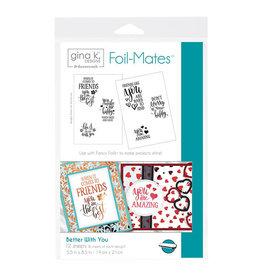 Gina K. Designs Stamp n Foil, Foil-Mates Sentiments - Better With You