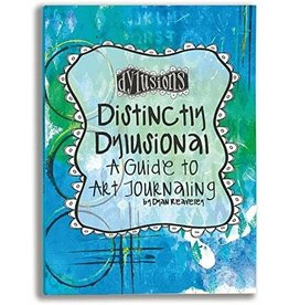 Dylusions Distinctly Dylusional- A Guide to Art Journaling