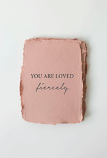 """Paper Barista Paper Barista Greeting Card - """"You Are Loved, Fiercely."""""""