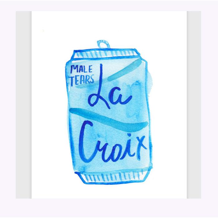 Kate Bingaman-Burt La Croix Male Tears Print