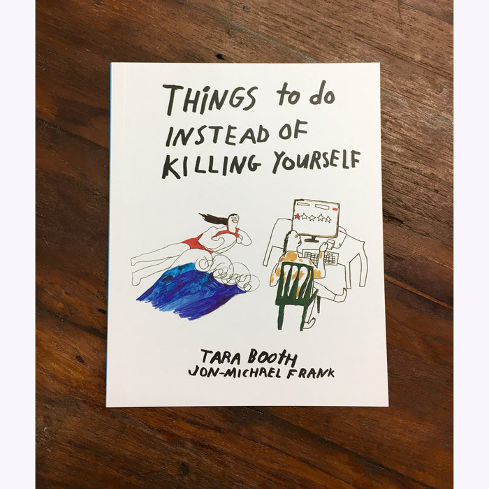 Tara Booth Tara Booth & J-M Frank Things To Do Instead of Killing Yourself Book