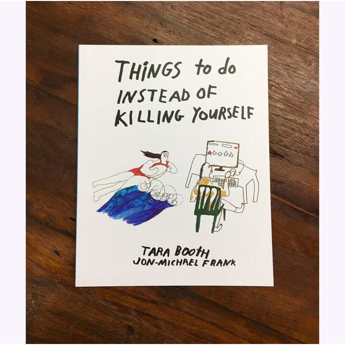 Tara Booth & J-M Frank Things To Do Instead of Killing Yourself Book