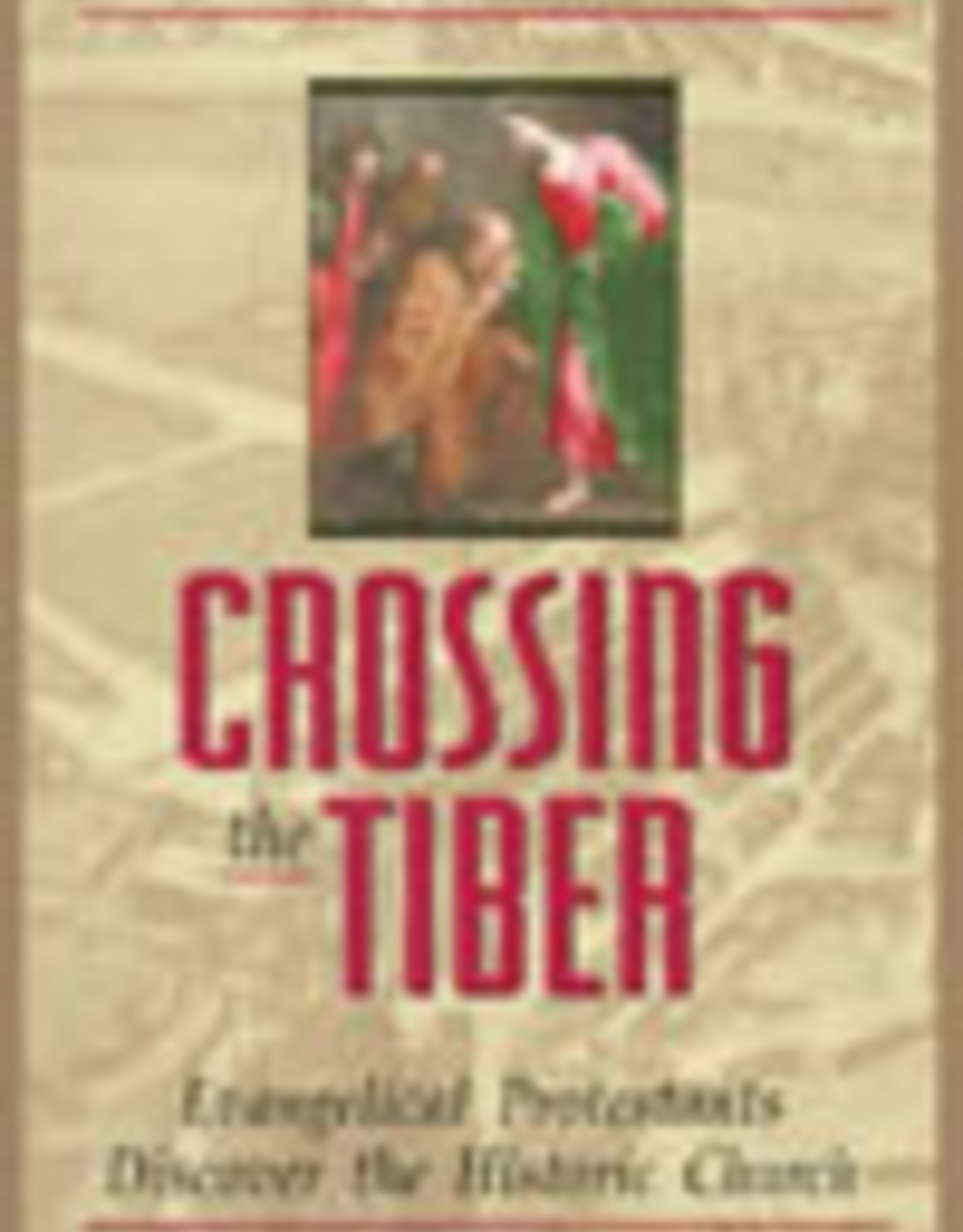 Ignatius Press Crossing the Tiber, by Stephen Ray (paperback)