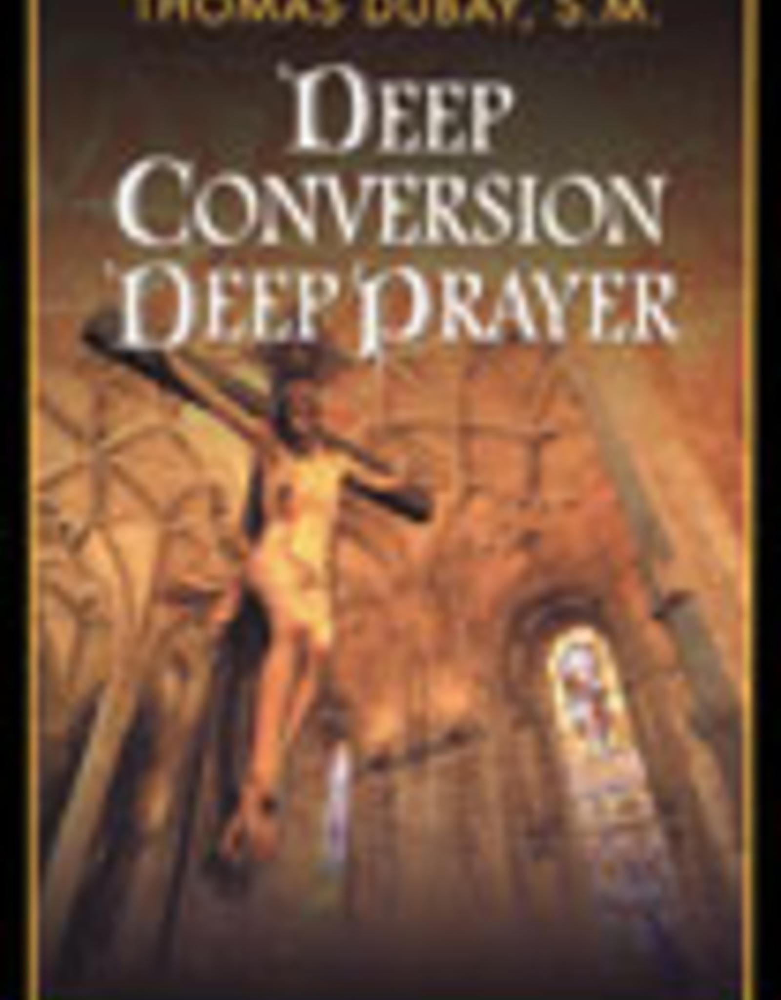 Ignatius Press Deep Conversion/Deep Prayer, by Father Thomas Dubay (paperback)