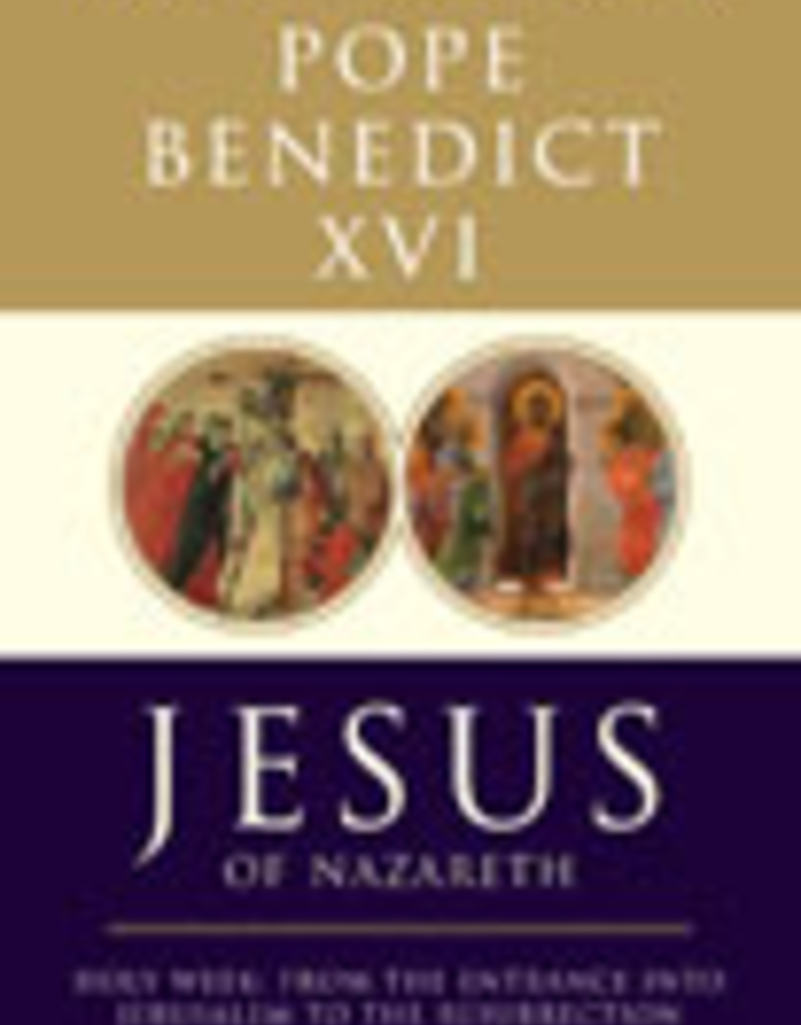 Ignatius Press Jesus of Nazareth:  Holy Week, by Pope Benedict XVI (hardcover)
