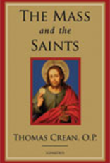 Ignatius Press The Mass and the Saints, by Thomas Crean (paperback)