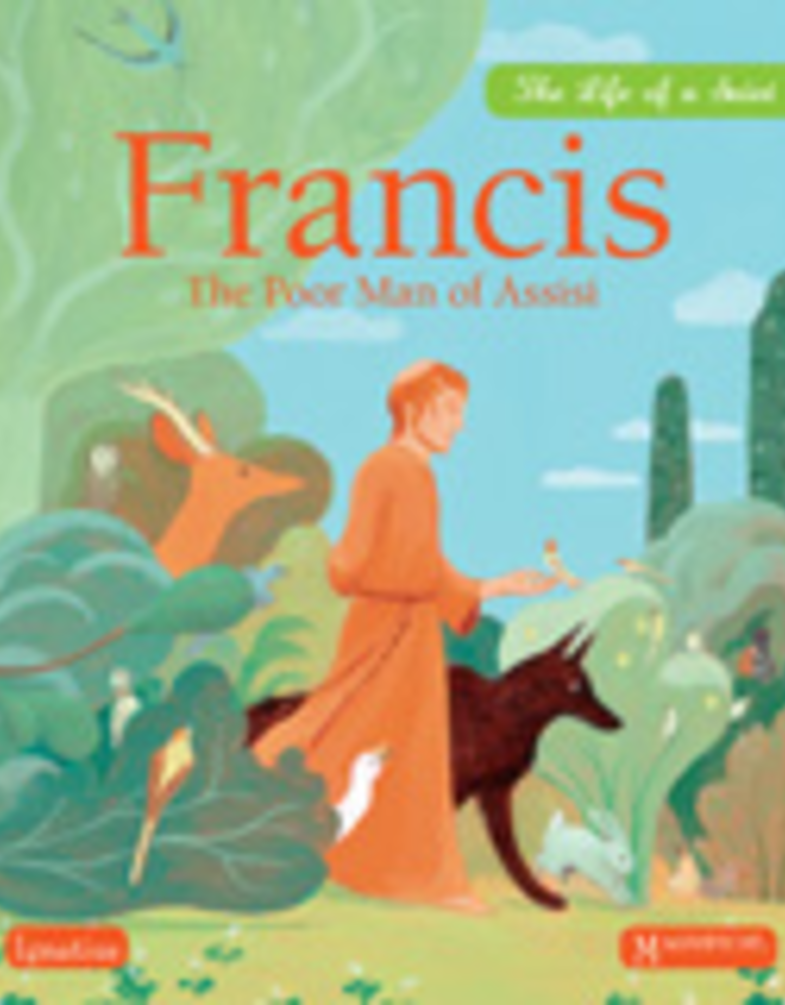 Ignatius Press Francis The Poor Man of Assisi, Magnificat Press (hardcover)