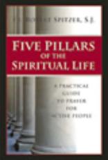Ignatius Press Five Pillars of Spiritual Life, by Father Robert Spitzer, SJ (paperback)
