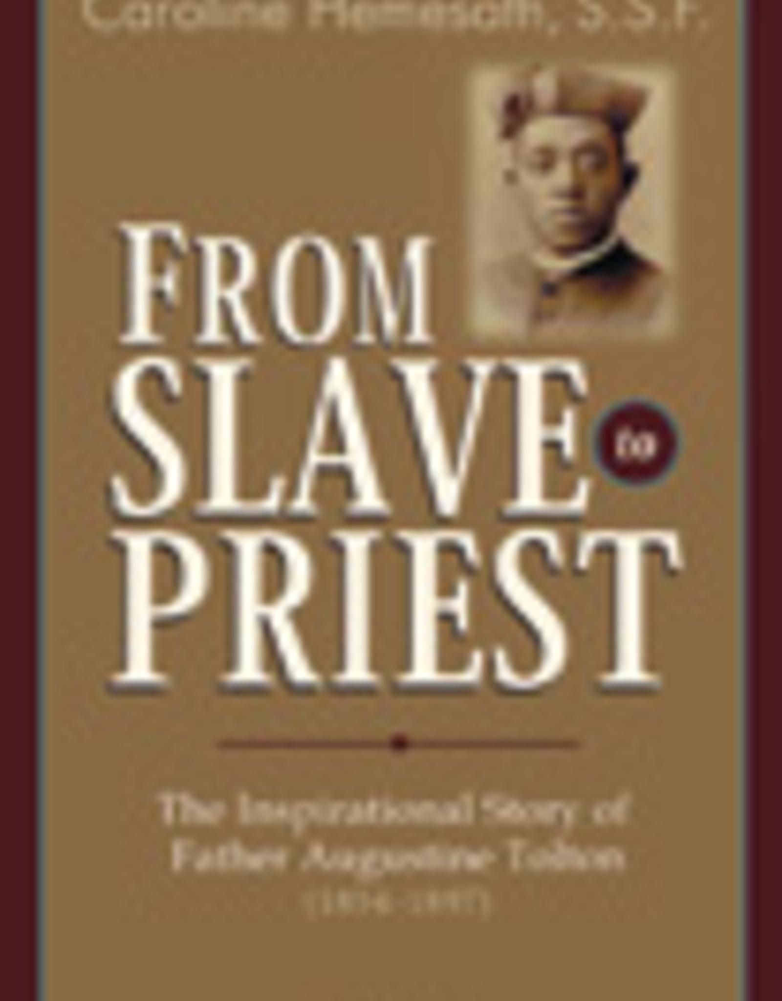 Ignatius Press From Slave to Priest, by Sister Caroline Hemesath (paperback)