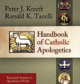 Ignatius Press Handbook of Catholic Apologetics, by Peter Kreeft and Ronald Tacelli (paperback)