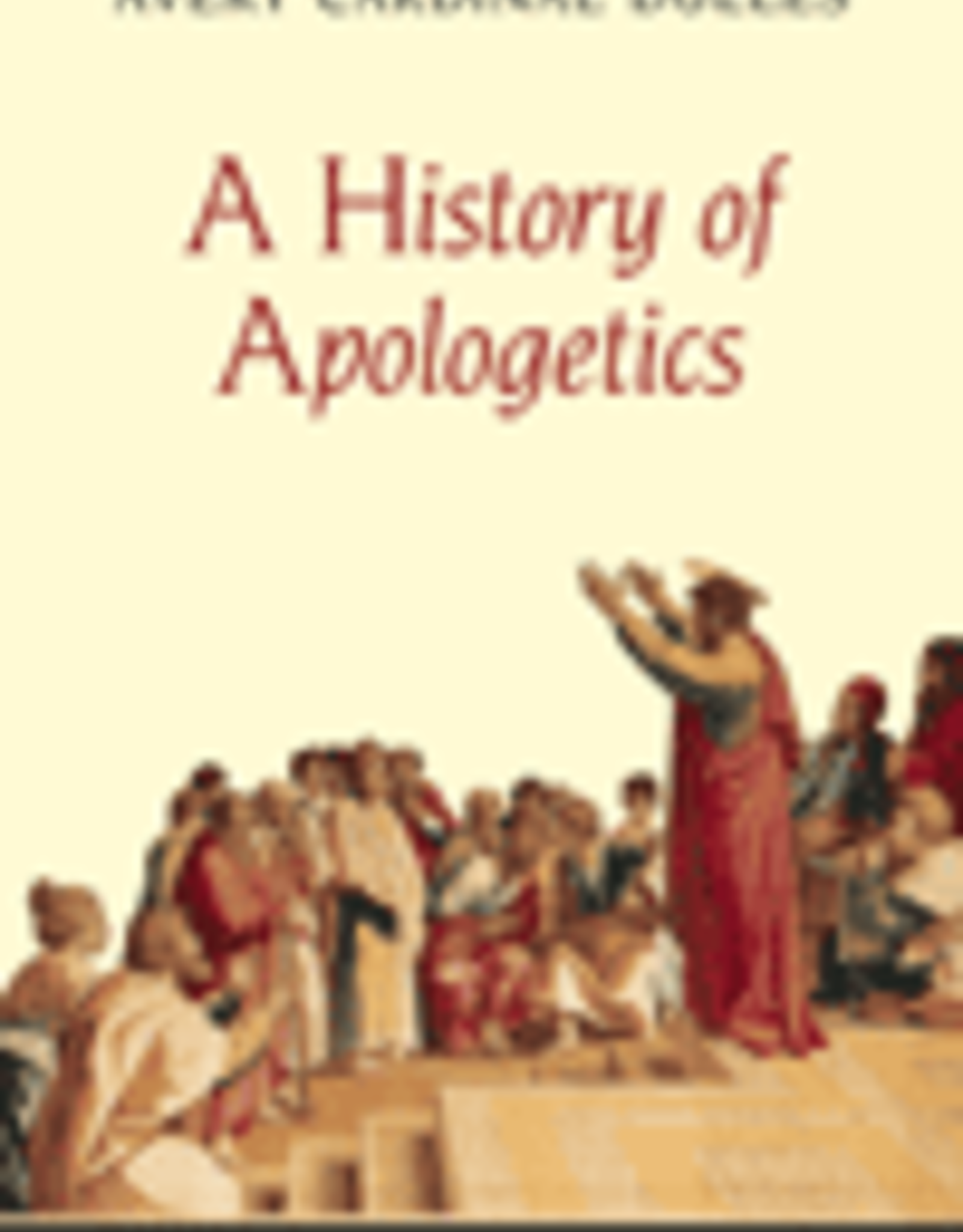 Ignatius Press A  History of Apologetics, by Avery Dulles (paperback)