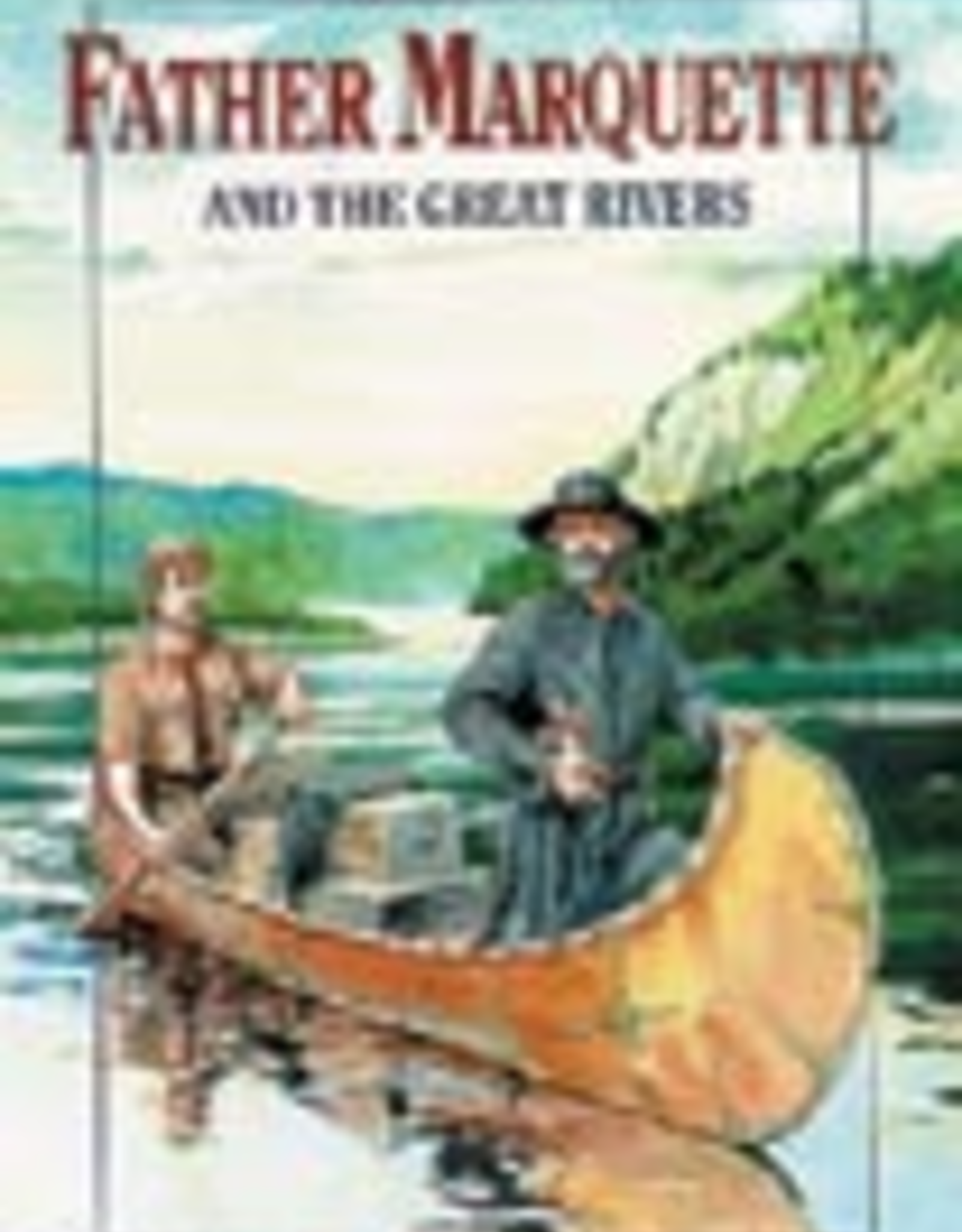 Ignatius Press Father Marquette and the Great Rivers, by August Derleth (paperback)