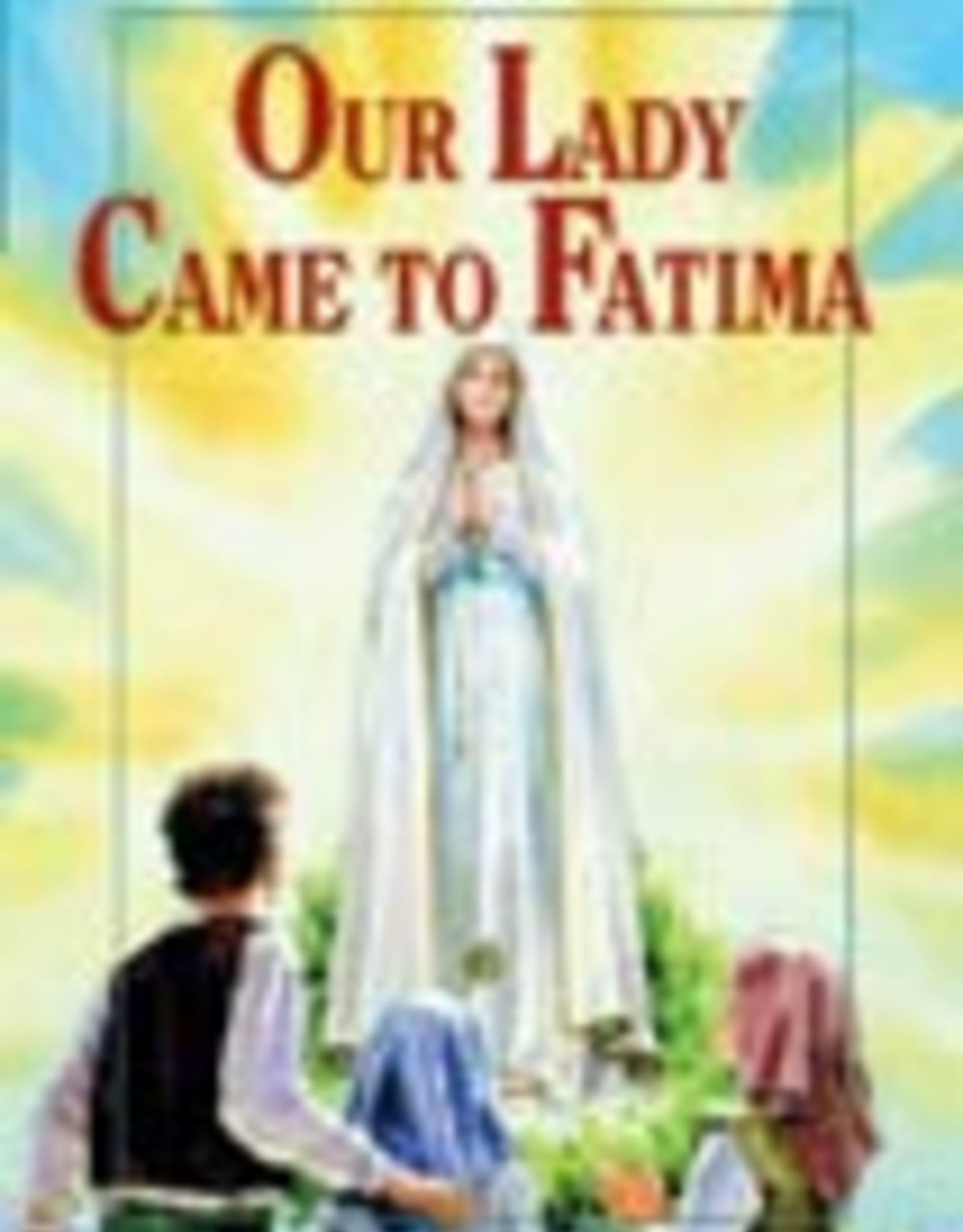 Ignatius Press Our Lady Came to Fatima, by Ruth Fox Hume (paperback)
