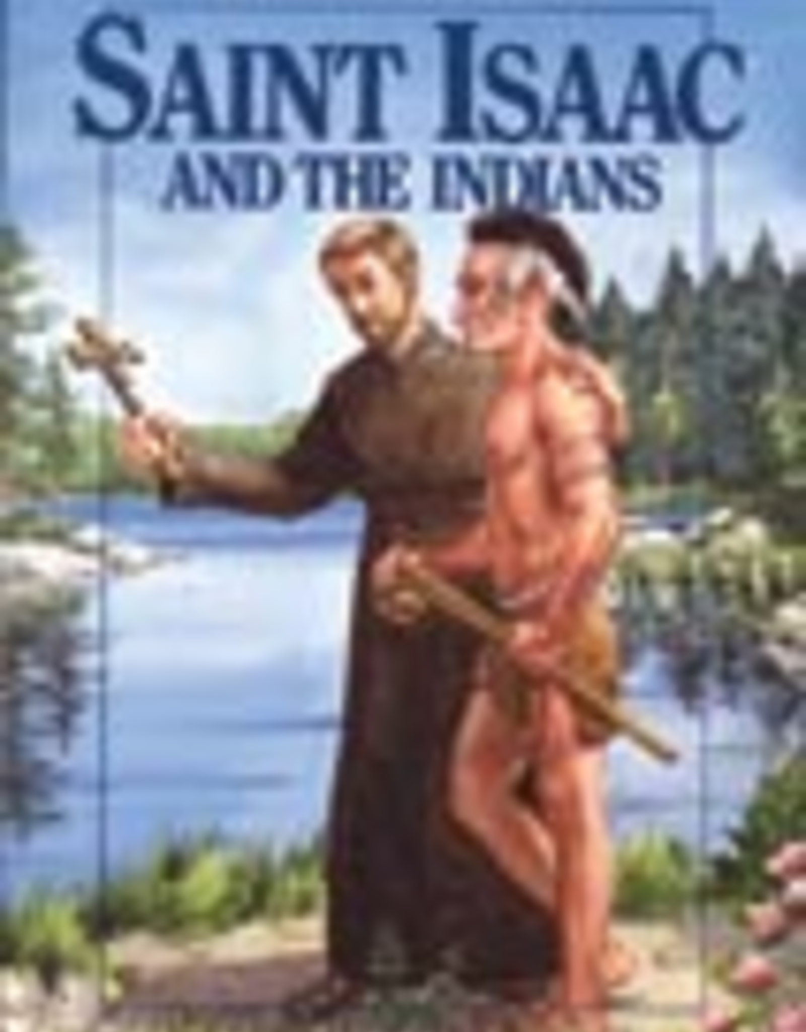 Ignatius Press Saint Isaac and the Indians, by Milton Lomask ( paperback)