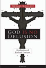 Ignatius Press God is No Delusion, by Thomas Crean, O.P. (paperback)