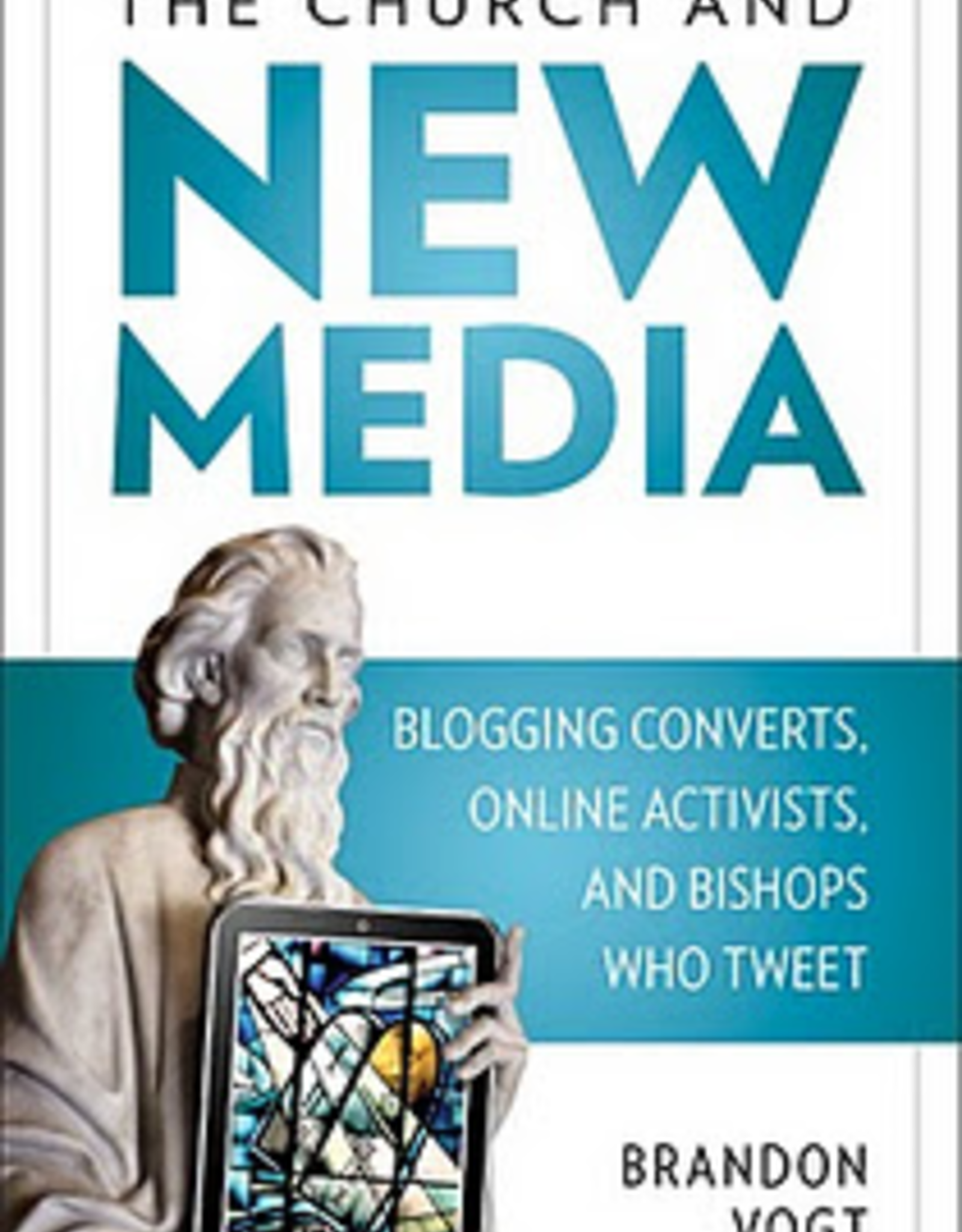 Our Sunday Visitor The Church and New Media, by Brandon Vogt