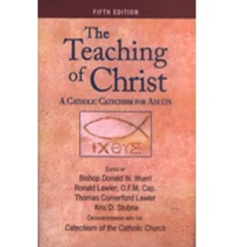 Our Sunday Visitor The Teaching of Christ, 5th Edition, by Donald Cardinal Wuerl/Ronald Lawler,O.F.M. Cap./Thomas Comerford Lawler/ Kris D. Stubna