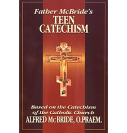 Our Sunday Visitor Father McBride's Teen Catechism, by Father McBride