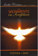 Our Sunday Visitor Lectio Divina Bible Study: The Sacraments in Scripture, by Stephen J. Binz