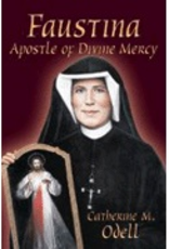 Our Sunday Visitor Faustina: Apostle of Divine Mercy, by Catherine M. Odell