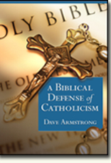 Sophia Institute A Biblical Defense of Catholicism, by Dave Armstrong