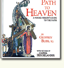 Sophia Institute My Path to Heaven, by Father Geoffrey Bliss (Illustrated by Caryll Houselander)