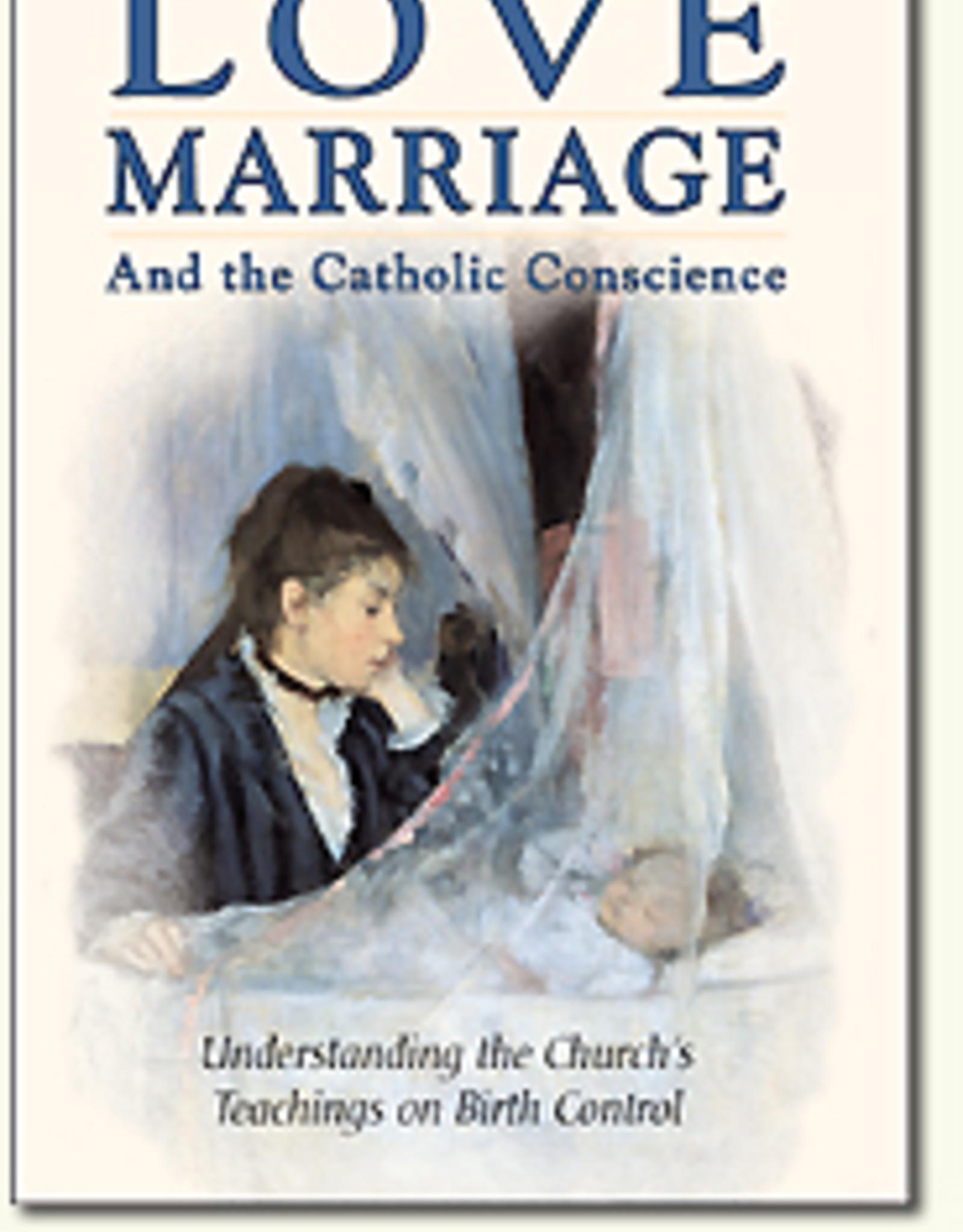 Sophia Institute Love, Marriage & the Catholic Conscience, by Dr. Dietrich von Hildebrand
