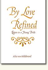 Sophia Institute By Love Refined, by Dr. Alice von Hildebrand