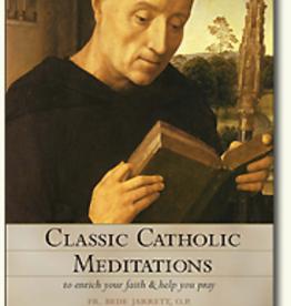 Sophia Institute Classic Catholic Meditations, by Father Bede Jarrett