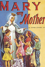 Catholic Book Publishing Mary My Mother, by Rev. Lawrence Lovasik