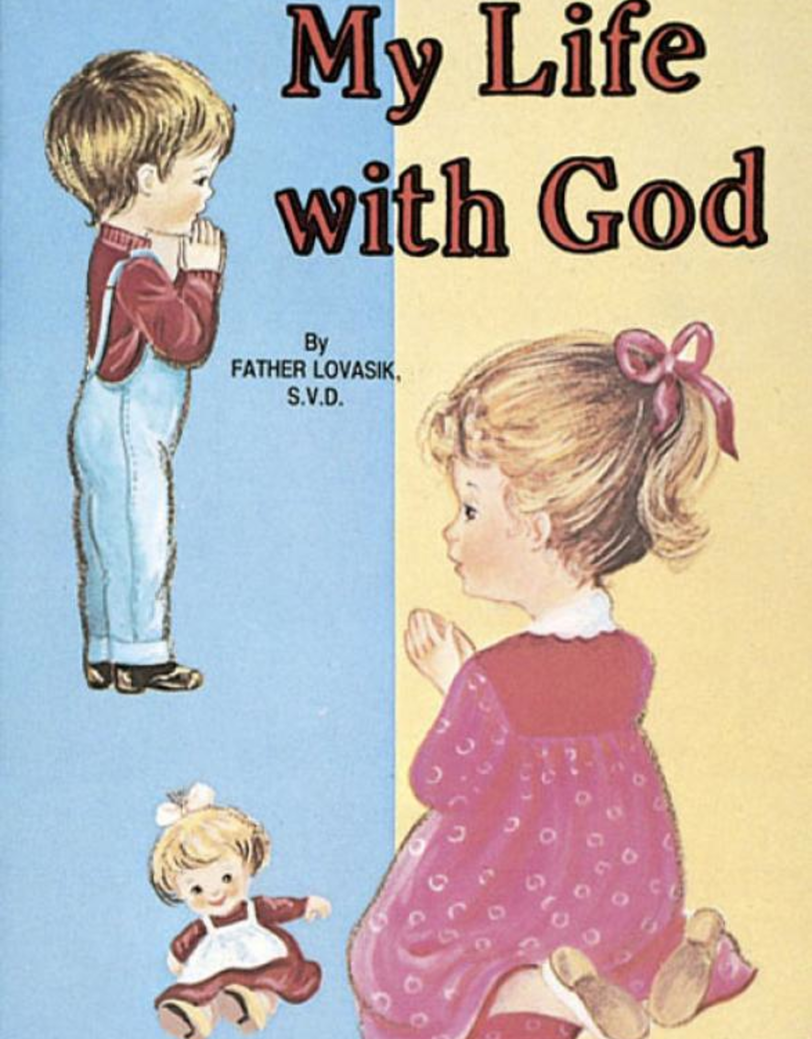 Catholic Book Publishing My Life With God, by Rev. Lawrence Lovasik